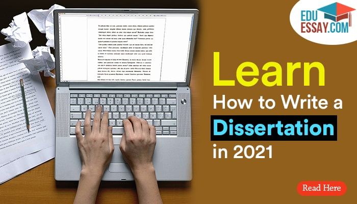 Learn How to Write a Dissertation in 2021!