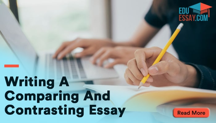 Writing a Comparing and Contrasting Essay