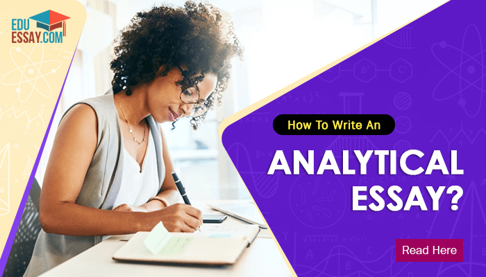How To Write An Analytical Essay – Tips All You Need