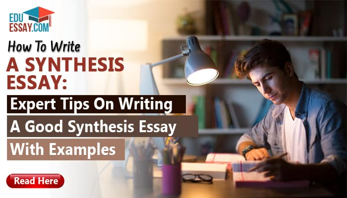 How to Write a Synthesis Essay: Expert Tips on Writing a Good Synthesis Essay With Examples