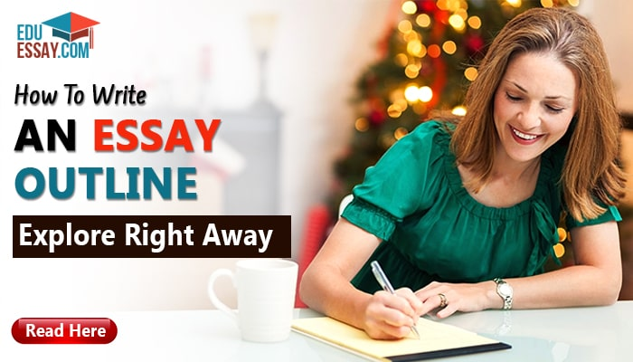 How To Write An Essay Outline – Check Right Away