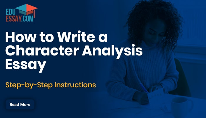 How to Write a Character Analysis Essay: Step-by-Step Instructions