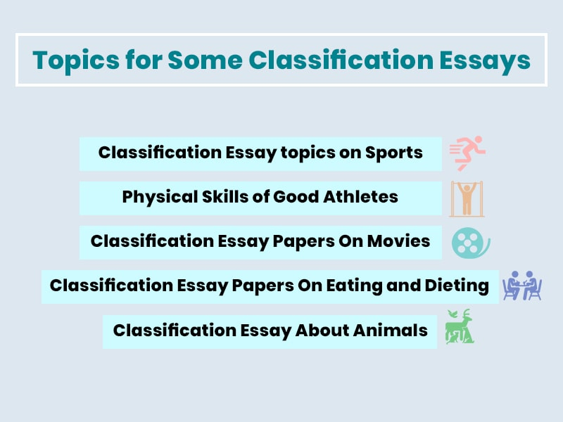 Topics for Some Classification Essays.
