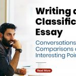 Writing a Classification Essay: Conversations, Comparisons and Interesting Points.