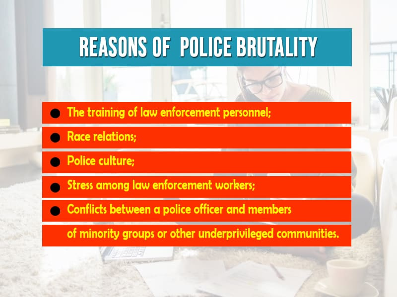 reasons of  Police brutality