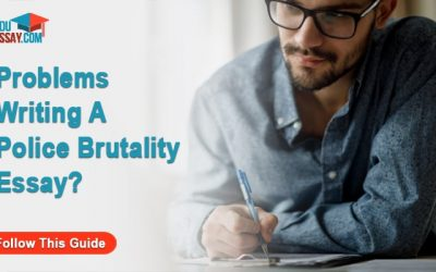 Problems Writing a Police Brutality Essay? Follow This Ultimate Guide