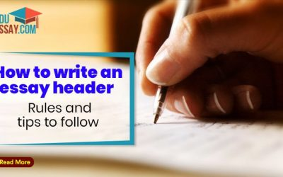 How To Write An Essay Header: Guideline, Rules And Tips To Follow