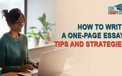 How to Write a One-Page Essay: Tips and Strategies