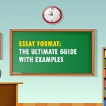 Essay Format: The Ultimate Guide With Examples