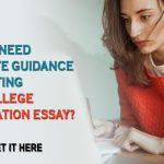 Do You Need Ultimate Guidance On Writing The College Application Essay? Please Get It Here